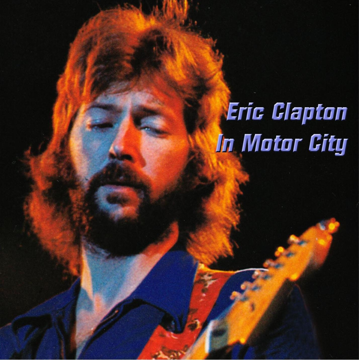 Eric Clapton in Motor City - Detroit, Michigan - July 1, 1975