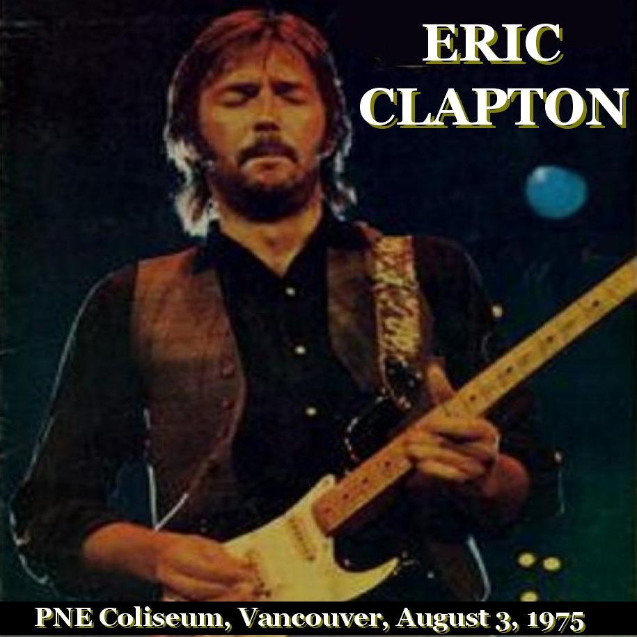 Eric Clapton - PNE Coliseum - Vancouver, Canada - August 3 ...