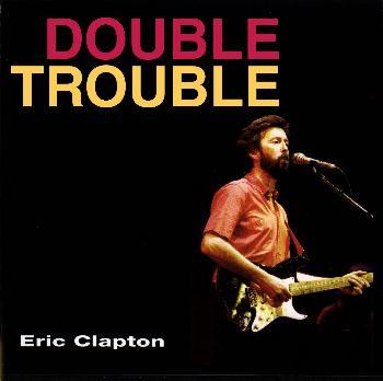 Eric Clapton Double Trouble Essen Germany April 20
