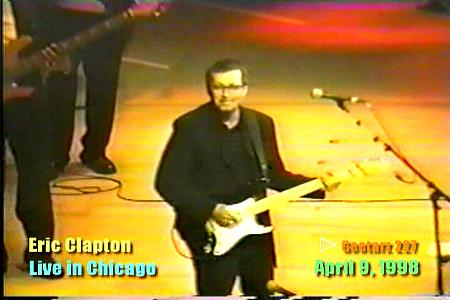1998 R1 >> Eric Clapton - United Center - Chicago, Ill. - April 9, 1998 - Geetarz DVD