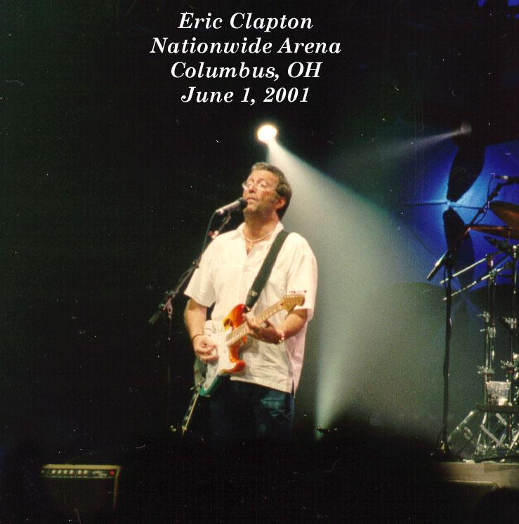 Eric Clapton Home Columbus Ohio http://www.geetarz.org/reviews/clapton/2001-06-01-columbus.htm