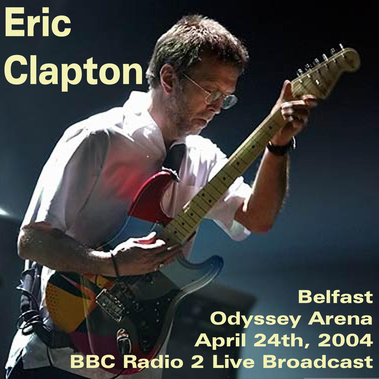 Cocaine Live Eric Clapton: Odyssey Arena, Belfast