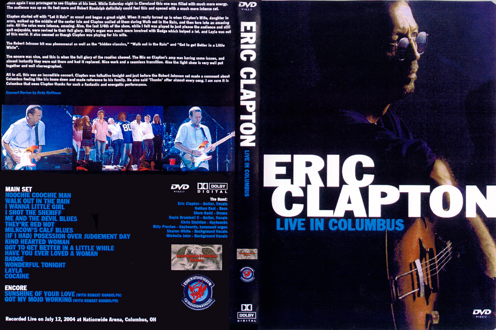 Eric Clapton Home Columbus Ohio http://www.geetarz.org/reviews/clapton/2004-07-12-columbus-dvd.htm