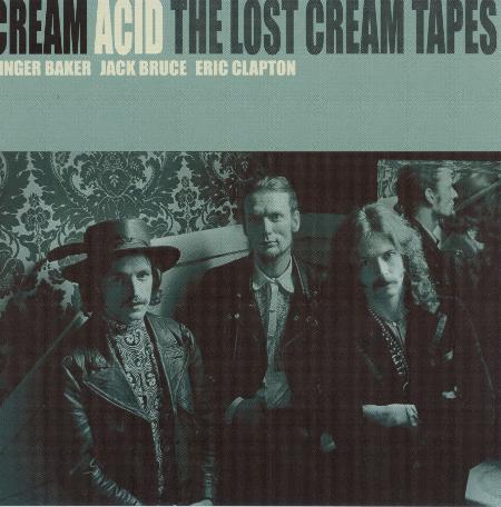 Cream: Acid (The Lost Cream Tapes) Acid