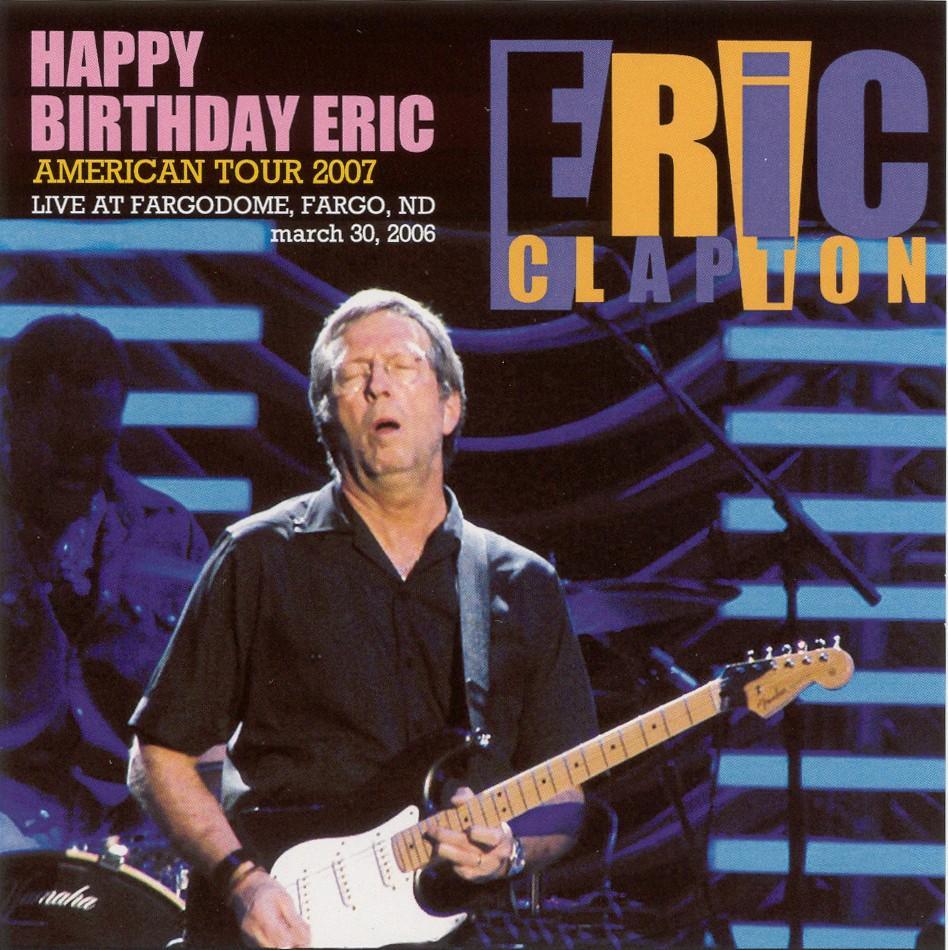 eric clapton birthday Eric Clapton   Happy Birthday Eric   Fargo, North Dakota   March  eric clapton birthday