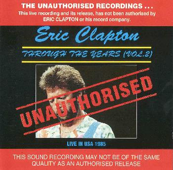 eric clapton through the years vol 2 live usa 1985. Black Bedroom Furniture Sets. Home Design Ideas