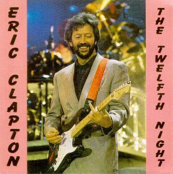 Eric Clapton The Twelfth Night