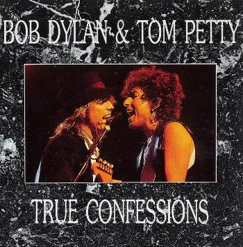Bob Dylan & Tom Petty - True Confessions [Live USA] (1986)