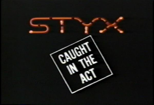 Styx - Caught In The Act